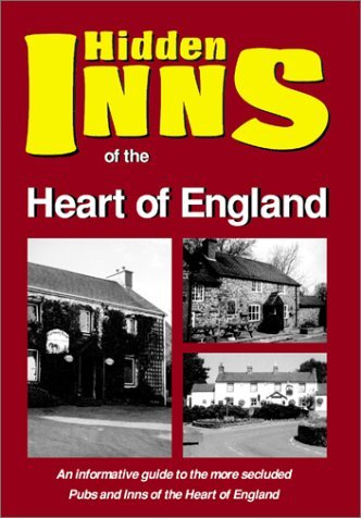 The Hidden Inns of the Heart of England: Including Derbyshire, Nottinghamshire, Lincolnshire, Staffordshire, Leicestershire, Warwickshire, Rutland and Northamptonshire by Barbara Vesey (2001-08-03)