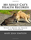 My Adult Cat's Health Records: What I Need to Track and Remember