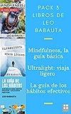 Pack 3 libros de Leo Babauta: Mindfulness, la guía básica. Ultralight, viajar y vivir ligero. La guía de los hábitos efectivos.