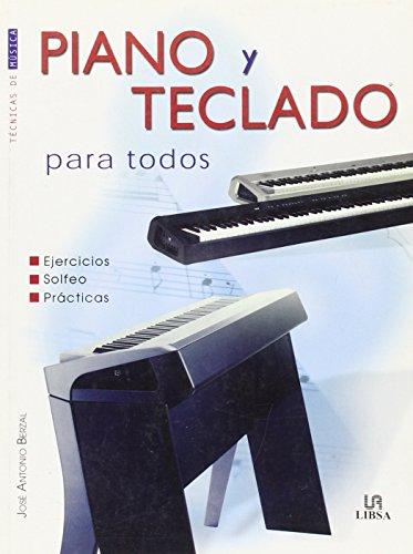 Piano y teclado para todos. Técnicas de música (Tecnicas De Musica/Music Techniques) por José Antonio Berzal Pascual