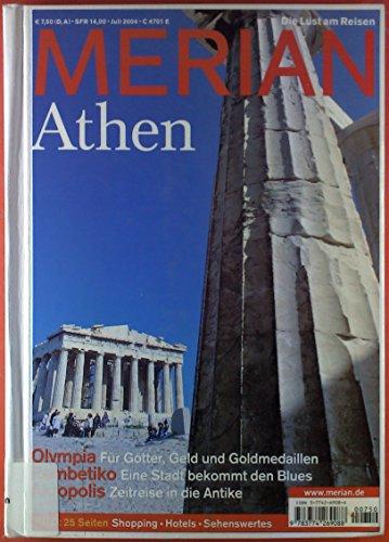 Merian. Die Lust am Reisen. Heft 7 / 2004. Athen.