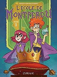 L'École de Montperdu, tome 1 par  Moon