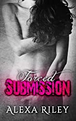 Forced Submission Bundle (Books 1-3) by Alexa Riley (2015-09-17)