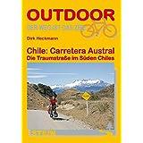 Chile: Carretera Austral: Die Traumstraße im Süden Chiles (OutdoorHandbuch)