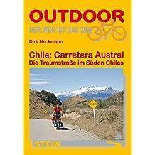 Chile: Carretera Austral: Die Traumstraße im Süden Chiles (Der Weg ist das Ziel)