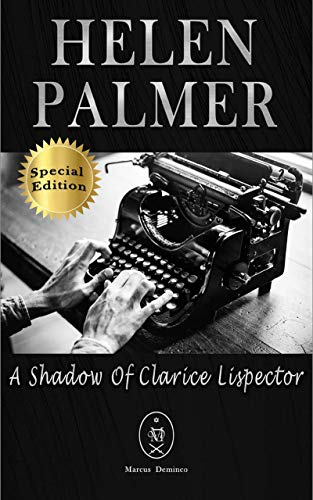 Helen Palmer. A Shadow of Clarice Lispector — Special Edition (English Edition)