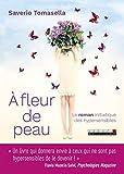 Telecharger Livres A fleur de peau Le roman initiatique des hypersensibles (PDF,EPUB,MOBI) gratuits en Francaise