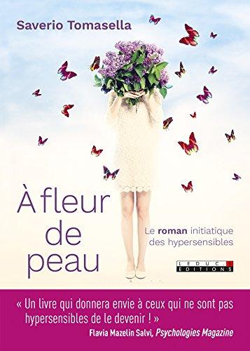 À fleur de peau: Le roman initiatique des hypersensibles (DEVELOPPEMENT P) par Saverio Tomasella