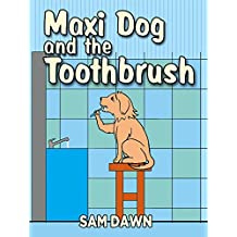 """Children's Books: """"Maxi Dog and the Toothbrush"""": Children's Books with animals: (FREE VIDEO AUDIOBOOK INCLUDED) Childrens Books ages 1 -8 (Animal Stories for Children 5) (English Edition)"""