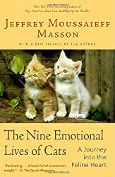 The Nine Emotional Lives of Cats: A Journey Into the Feline Heart by Jeffrey Moussaieff Masson (2004-06-29)