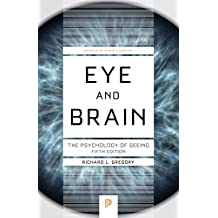 Eye and Brain: The Psychology of Seeing, Fifth Edition (Princeton Science Library)