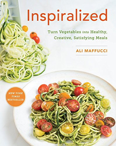 Inspiralized: Turn Vegetables Into Healthy, Creative, Satisfying Meals por Ali Maffucci