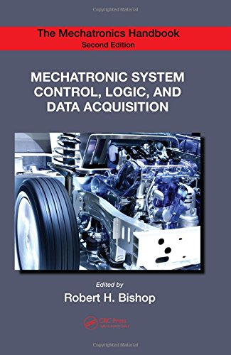 Mechatronic System Control, Logic, and Data Acquisition (Mechatronics Handbook)
