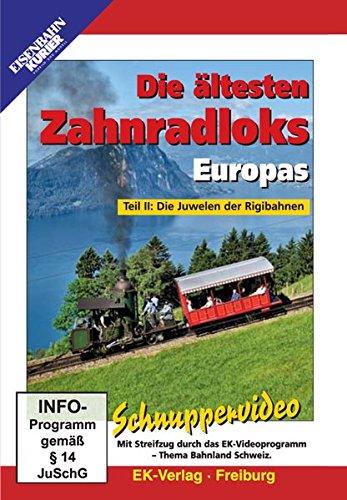 Die ältesten Zahnradloks Europas - Teil 2: Die Juwelen der Rigibahnen: Schnuppervideo.  Mit Streifzug durch das EK-Videoprogramm - Thema Bahnland Schweiz (Arb-teile)