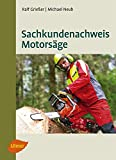 Sachkundenachweis Motorsäge von Ralf Grießer (30. April 2012) Broschiert