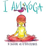 I Am Yoga: 1 (I Am Books)
