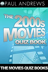 The 2000s Movies Quiz Book (The Movies Quiz Books 7) (English Edition)