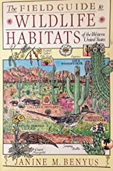 Field Guide to Wildlife Habitats of the Western United States by Janine M. Benyus (1989-06-15)