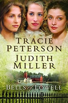 Bells of Lowell, 3-in-1 par [Peterson, Tracie, Miller, Judith]