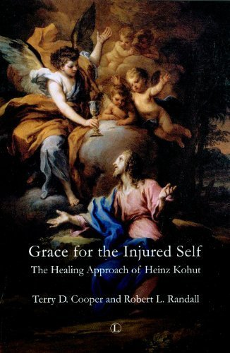 Grace for the Injured Self: The Healing Approach of Heinz Kohut by Cooper, Terry D., Randall, Robert L. (2012) Paperback