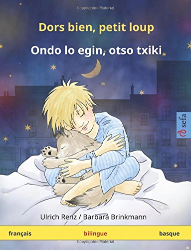 Dors bien, petit loup – Ondo lo egin, otso txiki. Livre bilingue pour enfants (français – basque) par Ulrich Renz