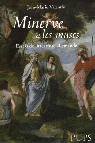 Minerve et les muses : Essais de littérature allemande par Jean-Marie Valentin