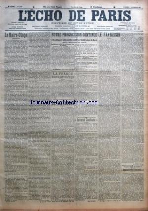 ECHO DE PARIS (LÕ) [No 11040] du 06/11/1914 - LE MAIRE-OTAGE PAR MAURICE BARRES - NOTRE PROGRESSION CONTINUE - LES ATTAQUES ALLEMANDES SEMBLENT FAIBLIR DANS LE NORD MAIS SÔÇÖACCENTUENT AU CENTRE - A NOTRE AILE GAUCHE - AU CENTRE - A NOTRE AILE DROITE - AUCUN RENSEIGNEMENT NOUVEAU - DANS LÔÇÖARGONNE - LA FRANCE DECLARE LA GUERRE A LA TURQUIE - LA SITUATION PAR GENERAL CHERFILS - INTIMITE CONFIANTE PAR FRANC-NOHAIN - LE FANTASSIN PAR RENE BAZIN - POUR NOS BLESSES - LÔÇÖORGANISATION DES TRAINS SAN