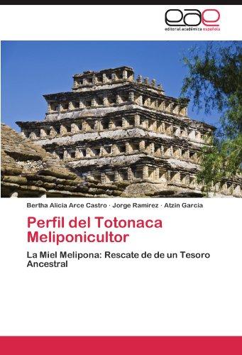 Perfil del Totonaca Meliponicultor