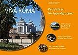 VIVA ROMA: Reiseführer für Jugendgruppen