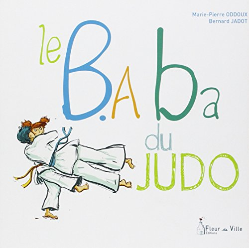 LE B.ABA DU JUDO par Bernard Jadot