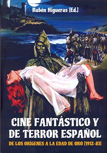 Cine fantástico y de terror español : de los orígenes a la edad de oro, 1921-83 par Sin_dato