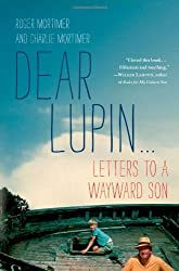 Dear Lupin: Letters to a Wayward Son by Roger Mortimer (2013-10-01)