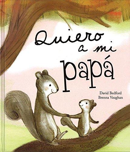 Quiero A Mi Papá (Picture Books)
