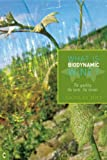 What Is Biodynamic Wine: The Quality, the Taste, the Terroir by Nicolas Joly (2007-01-01)