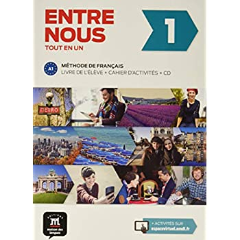 Entre nous 1 A1 : Livre de l'élève + cahier d'activités (2CD audio)