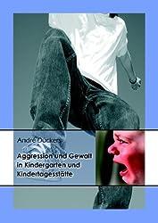 Aggression und Gewalt in Kindergarten und Kindertagesstätte: Erklärungsmodelle, empirischer Befund und pädagogische Handlungsmodelle