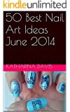 50 Best Nail Art Ideas June 2014: Get Best Design Ideas