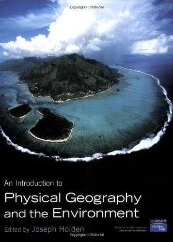 Introduction to Physical Geography and the Environment by Prof Joseph Holden (2005-11-08)