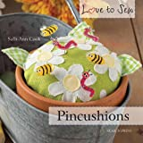Pincushions (Love to Sew): Written by Salli-Ann Cook, 2012 Edition, Publisher: Search Press Ltd [Paperback]