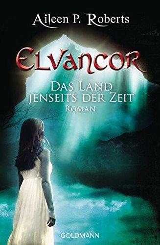 Das Land jenseits der Zeit: Elvancor 1 - Roman