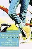 Franz oder Warum Antilopen nebeneinander laufen (Unionsverlag Taschenbücher)