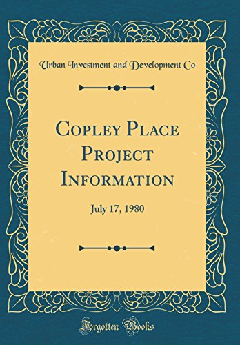 Copley Place Project Information: July 17, 1980 (Classic Reprint)