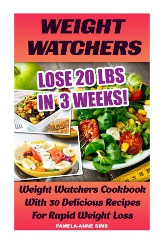 weight-watchers-lose-20-lbs-in-3-weeks-weight-watchers-cookbook-with-30-delicious-recipes-for-rapid-
