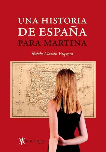 Una Historia de España para Martina eBook: Vaquero, Rubén Martín ...