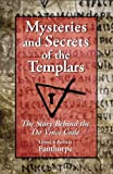 Mysteries and Secrets of the Templars: The Story Behind the Da Vinci Code by Lionel and Patricia Fanthorpe (2005-04-09)