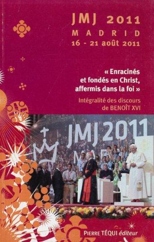 JMJ 2011 Madrid 16-21 août 2011 - Enracinés et fondés en Christ, affermis dans la foi