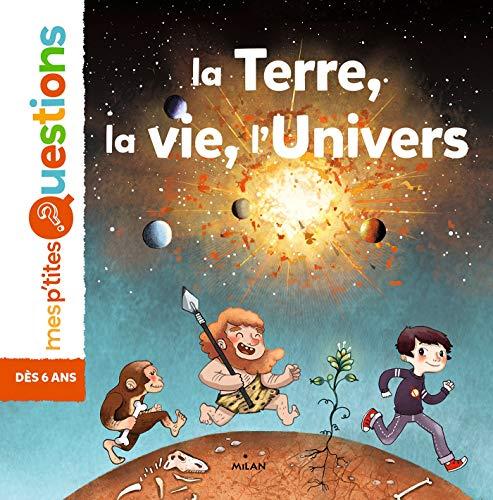 La Terre, la vie, l'univers par Jean-Baptiste Panafieu