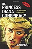The Princess Diana Conspiracy - 2. Edition by Alan Power (2014-02-02)