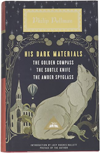 His Dark Materials: The Golden Compass, the Subtle Knife, the Amber Spyglass (Everyman's Library)