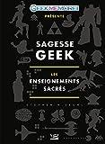 Sagesse Geek : les enseignements sacrés (Geekmemore)